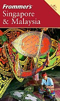 Frommers Singapore & Malaysia 4th Edition