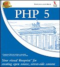 PHP 5: Your Visual Blueprintfor Creating Open Source, Server-Side Content