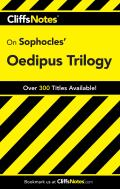 Sophocles' Oedipus Trilogy (Cliffs Notes) - Study Notes