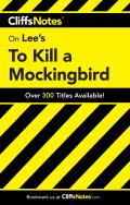 Cliffs Notes To Kill A Mockingbird