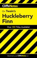Adventures of Huckleberry Finn (Cliffs Notes) - Study Notes