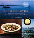 Fish Forever: The Definitive Guide to Understanding, Selecting, and Preparing Healthy, Delicious, and Environmentally Sustainable Seafood Cover