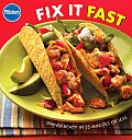 Pillsbury Fix It Fast: Dinner Ready in 25 Minutes or Less