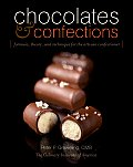 Chocolates & Confections Formula Theory & Technique for the Artisan Confectioner