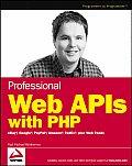 Professional Web APIs with PHP eBay Google PayPal Amazon FedEx Plus Web Feeds