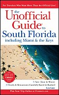 The Unofficial Guide to South Florida Including Miami and the Keys (Unofficial Guide to South Florida: Including Miami & the Keys)