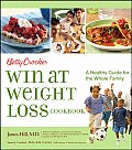 Betty Crocker Win at Weight Loss Cookbook A Healthy Guide for the Whole Family
