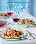 Impress for Less! (finally...terrific recipes from the finest restaurants that you can really make at home)