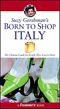 Frommers Born To Shop Italy 11th Edition