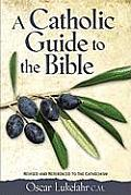 Catholic Guide To The Bible Revised & Expanded