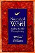 Nourished by the Word Reading the Bible Contemplatively