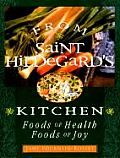 From Saint Hildegards Kitchen Foods O