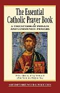 The Essential Catholic Prayer Book: A Collection of Private and Community Prayers (Essential)