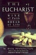 Eucharist Wine Of Faith Bread Of Life