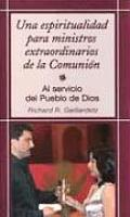 Una Espiritualidad Para Ministros de La Eucaristia: A Spirituality for Ministers of the Eucharist (Servicio del Pueblo de Dios)