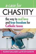 A Case for Chastity: The Way to...