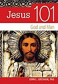 Jesus 101: God and Man