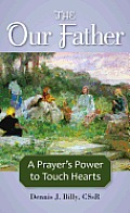 The Our Father: A Prayer's Power to Touch Hearts