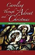 Caroling Through Advent and Christmas: Daily Reflections with Familiar Hymns