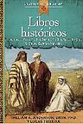 Libros Historicos: Josue, Jueces, Ruth, 1 y 2 de Samuel, 1 y 2 de Reyes, 1 y 2 de Cronicas, Esdras y Nehemias