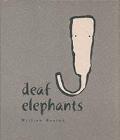 Deaf Elephants