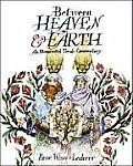 Between Heavan and Earth an Illuminated Torah Commentary