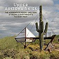 Under Arizona Skies The Apprentice Desert Shelters at Frank Lloyd Wrights Taliesin West