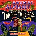The Amazing Animal Alphabet of Twenty-Six Tongue Twisters