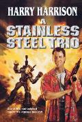 A Stainless Steel Trio: A Stainless Steel Rat Is Born/The Stainless Steel Rat Gets Drafted/The Stainless Steel... by Harry Harrison