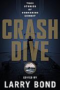 Crash Dive True Stories of Submarine Combat