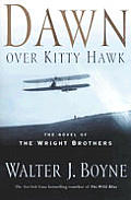 Dawn Over Kitty Hawk The Novel Of The Wright Brothers