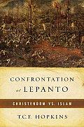 Confrontation at Lepanto Christendom vs Islam