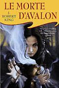 Le Morte Davalon Arthurian Saga 3