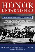 Honor Untarnished A West Point Graduates Memoir of World War II