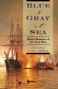 Blue & Gray At Sea: Naval Memoirs Of The Civil War by Brian Thomsen