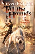 Toll the Hounds Book Eight of the Malazan Book of the Fallen