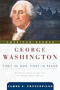 George Washington First in War First in Peace
