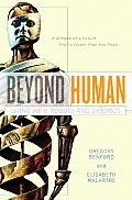 Beyond Human: Living With Robots & Cyborgs by Gregory Benford and Elisabeth Malartre