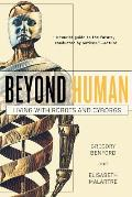 Beyond Human: Living With Robots & Cyborgs by Gregory Benford