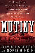 Mutiny The True Events That Inspired the Hunt for Red October