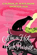 Cat In A Hot Pink Pursuit (Midnight Louie Mysteries) by Carole Nelson Douglas
