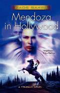 Mendoza in Hollywood: A Novel of the Company