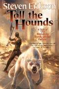 Toll the Hounds: Book Eight of the Malazan Book of the Fallen (Malazan Book of the Fallen #08) Cover