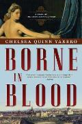 Borne In Blood: A Novel Of The Count Saint-Germain (St. Germain) by Chelsea Quinn Yarbro