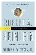 Robert A. Heinlein: In Dialogue with His Century, Volume 1: 1907-1948: Learning Curve