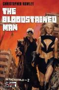 Heavy Metal Pulp: The Bloodstained Man: Netherworld Book Two (Heavy Metal Pulp) by Christopher Rowley
