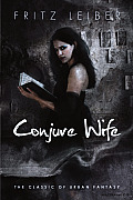 Conjure Wife (09 Edition) by Fritz Leiber