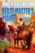 Beast Master's Planet: A Beast Master Omnibus (Beast Master) by Andre Norton