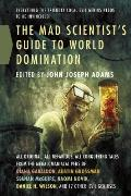 The Mad Scientist's Guide to World Domination: Original Short Fiction for the Modern Evil Genius Cover