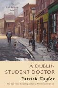Dublin Student Doctor An Irish Country Novel